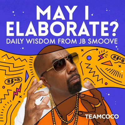 May I Elaborate? Daily Wisdom from JB Smoove:Team Coco