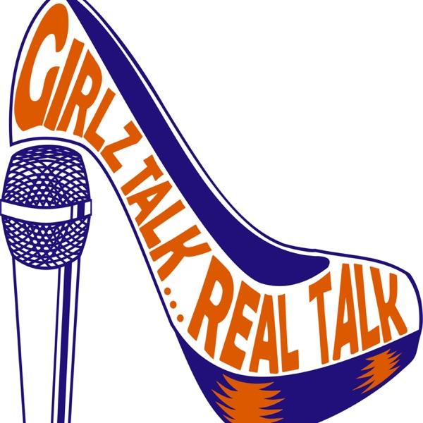 Girlz Talk... Real Talk Artwork