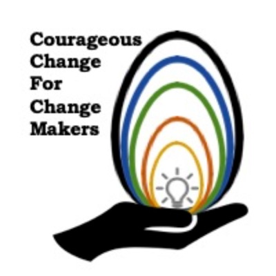 Courageous Change for Change Makers