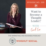Want to Become a Thought Leader? Here's How [Carol Cox Shares] - Episode 209