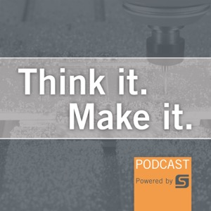 Think It. Make It. Podcast