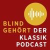 Blind gehört mit Holger Wemhoff – Der Klassik-Podcast von concerti