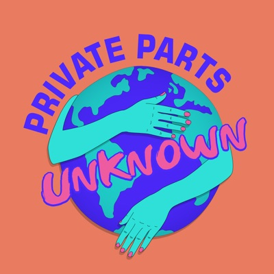 Private Parts Unknown (FKA Reality Bytes):Private Parts Unknown | Pleasure Podcasts