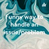 Funny way to handle an issue/problem😂 artwork
