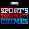 Sport's Strangest Crimes