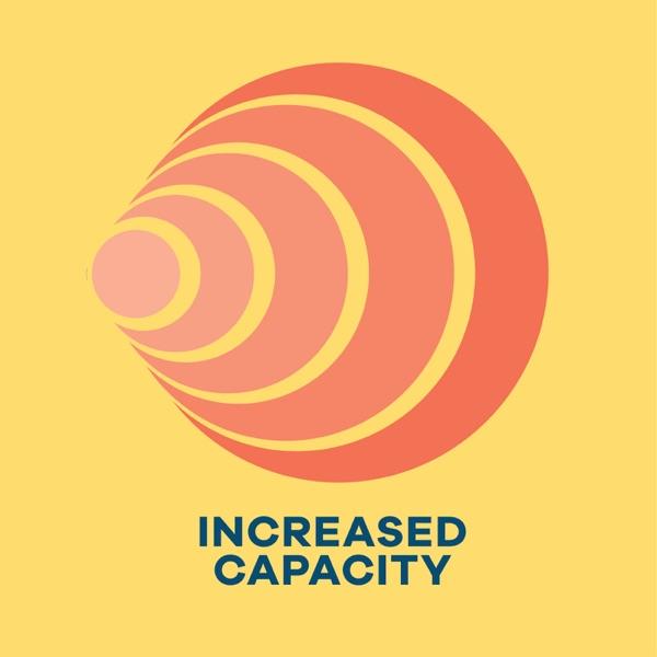 Increased Capacity