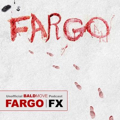 Fargo - An Unofficial Podcast:Bald Move