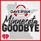 Dave Ryan Show's Minnesota Goodbye
