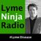 Lyme Ninja Radio - Lyme Disease & Related Health Topics