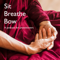 Sit, Breathe, Bow