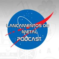 Lançamentos do Metal Podcast podcast