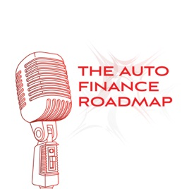 The Auto Finance Roadmap: Episode 17: Chase Exec Outlines