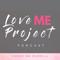 Love Me Project  |Self Love|Motivation|Confidence