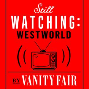 Still Watching: Westworld