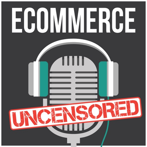 Cover image of eCommerce Uncensored - Email Marketing | Facebook Ads | Social Media Marketing