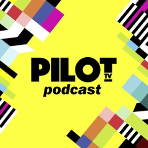 Pilot TV Podcast