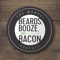 Beards, Booze, and Bacon