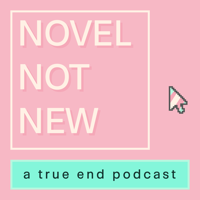 Novel Not New podcast