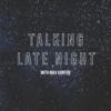 Max Kantor - Talking Late Night  artwork