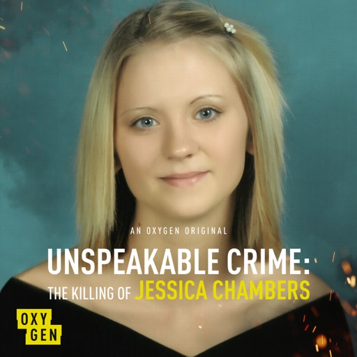 Cover image of Unspeakable Crime: The Killing of Jessica Chambers