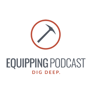 The Equipping Podcast