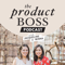 The Product Boss Podcast - Marketing School, Social Media, Ecommerce Sales Traffic, Women in Business Startup, Side Hustle, F