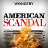 American Scandal - Wondery