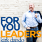 For You Leaders with Kirk Dando