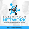 Build Your Network | Grant Cardone, Kevin Harrington, Jordan Harbinger and others share tips on how to network the right way - Travis Chappell