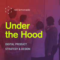 Under the Hood: Digital Product Strategy and Design podcast