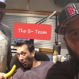 The Kevin & Bean Show on KROQ: The B-Team EP 47: Kevin and Bean vs