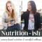 Nutrition-ish Podcast