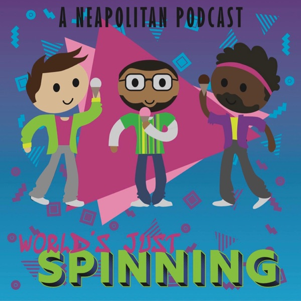 World's Just Spinning Podcast
