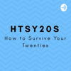How to Survive Your Twenties - HTSY20s