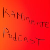 Kaminante Podcast podcast
