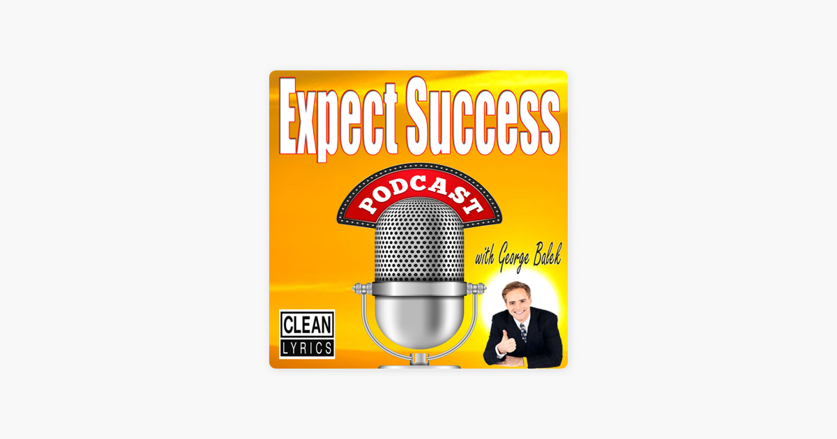 ‎Expect Success Podcast | Personal Development | Network ...