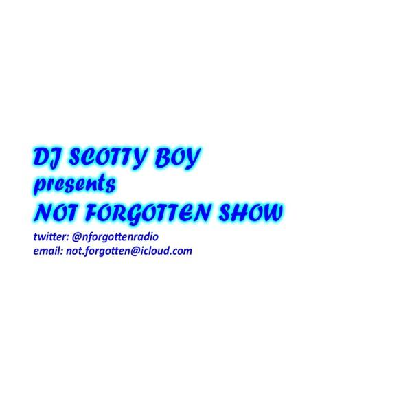 DJ ScottyBoy presents Not Forgotten Show