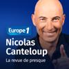 Nicolas Canteloup - la revue de presque sur Europe 1 - Europe 1