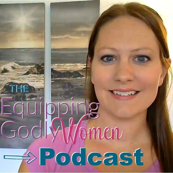 Equipping Godly Women Podcast