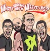 What's Wrong With Wrestling? WWE Recap Show artwork