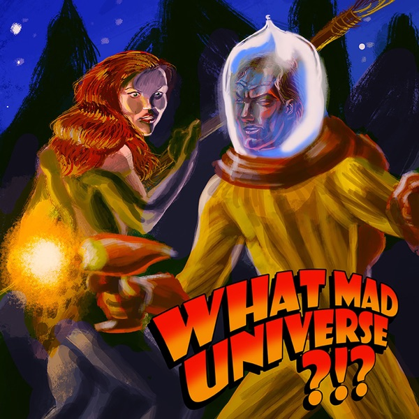 What Mad Universe?!?