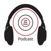 Last Row Music Podcast podcast