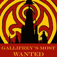 Gallifrey's Most Wanted Podcast podcast