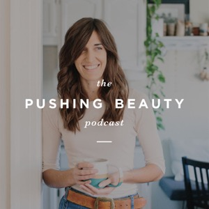 The Pushing Beauty Podcast