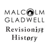 Revisionist History - Malcolm Gladwell / Panoply