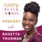 Happy Black Woman Podcast with Rosetta Thurman
