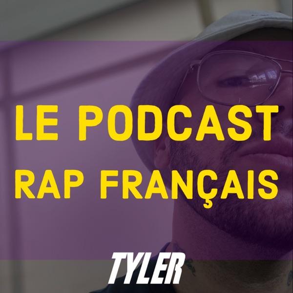 Tyler | Le Podcast rap francais