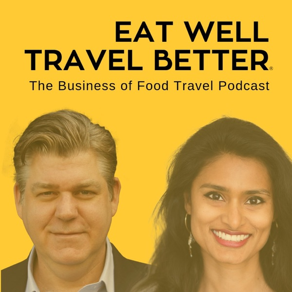 Eat Well Travel Better: The Business of Food Travel