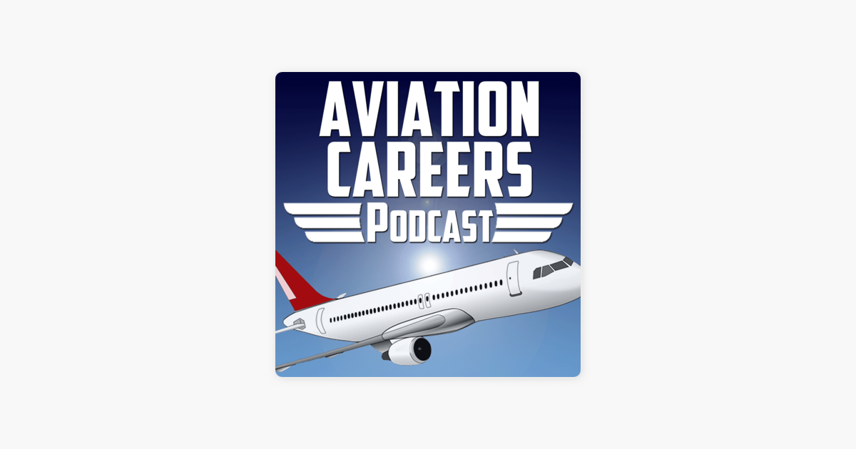 Aviation Careers Podcast on Apple Podcasts