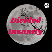 Divided Insanity podcast